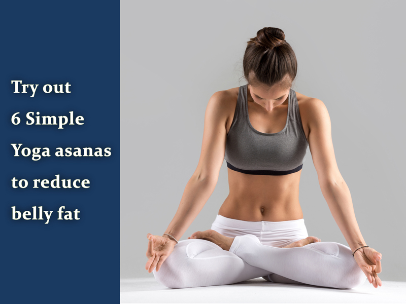 Try out 6 Simple type of Yoga asanas to reduce belly fat