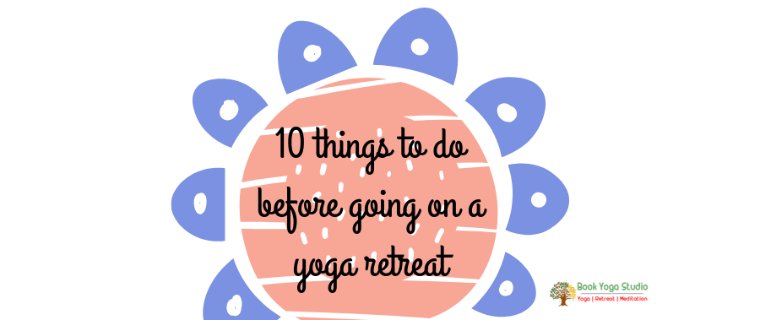 10 things to do before going on a yoga retreat