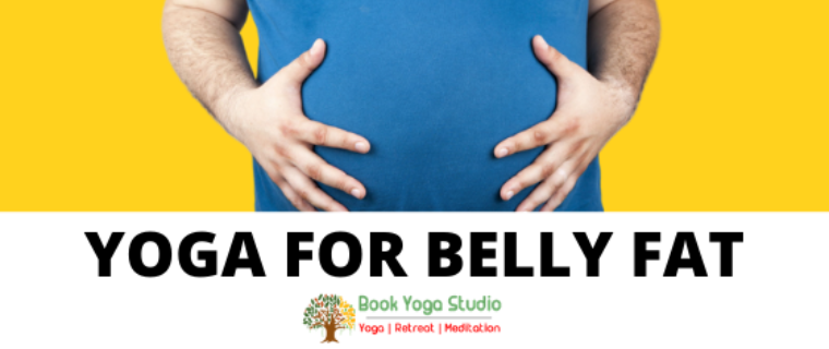 Top 5 Yoga Poses to remove belly fat at home